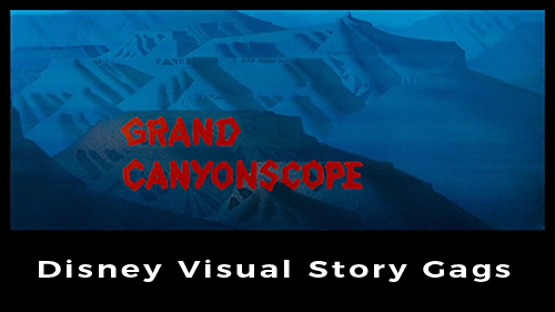 "Walt Disney's  1954 ""Grand Canyonscope"" Cartoon — Visual Story Gags"