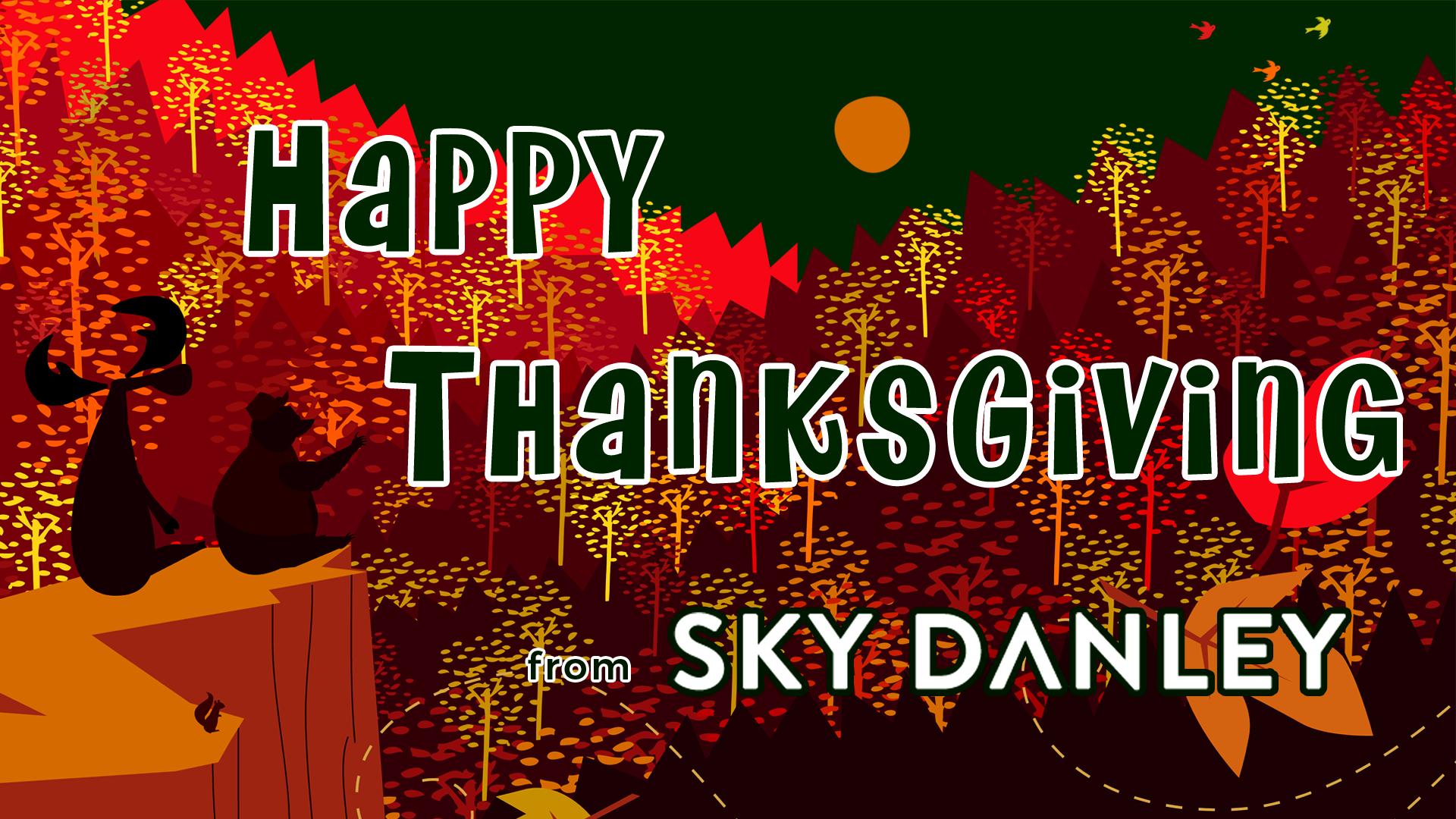 Happy Thanksgiving from Sky Danley Productions