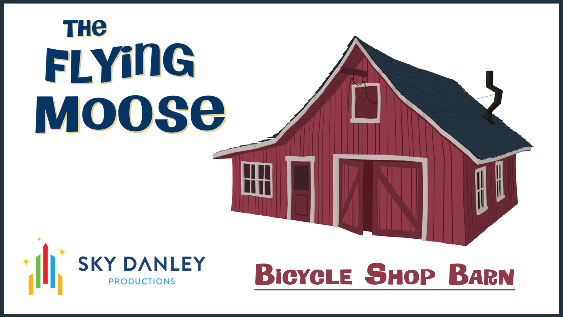 Bicycle Shop Barn from THE FLYING MOOSE cartoon.